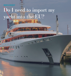 Sarnia Yachts can help with EU yacht importation